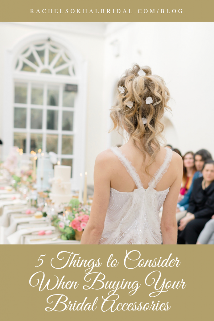 5 things to Consider When Buying your bridal accessories